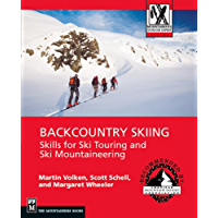 Backcountry Skiing: Skills for Ski Touring and Ski Mountaineering (Mountaineering Outdoor Experts Series)