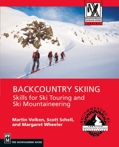 Backcountry Skiing: Skills for Ski Touring and Ski Mountaineering (Mountaineers Outdoor Expert) (Best Backcountry Skiing In Colorado)