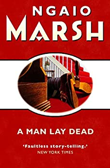 A Man Lay Dead (The Ngaio Marsh Collection) by [Marsh, Ngaio]