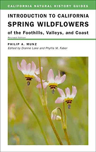 Introduction to California Spring Wildflowers of the Foothills, Valleys, and Coast, Revised Edition (California Natural History Guides)