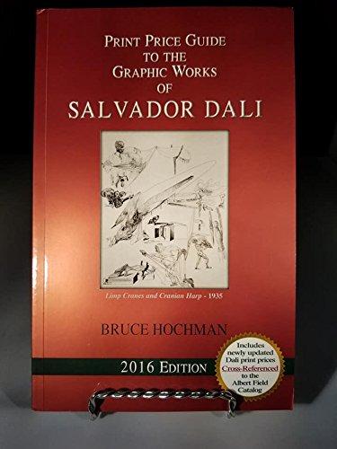 Works Of Salvador Dali - Annual Print Price Guide to the Graphic Works of Salvador Dali 2016