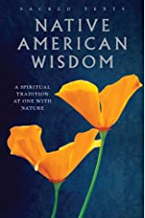 Native American Wisdom: A Spiritual Tradition at One with Nature Kindle Edition