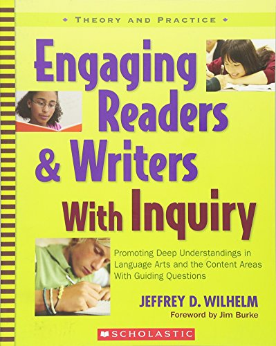 Engaging Readers & Writers with Inquiry (Theory and Practice) [Jeffrey Wilhelm] (Tapa Blanda)