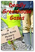 Deadly Greenhouse Gases (A Shady Acres mystery) (Volume 5)