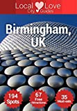 Birmingham Top 194 Spots: Travel Guide for 2015 to Birmingham, UK (Local Love British City Guides)