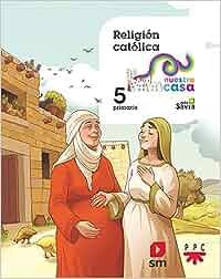 Religión católica. 5 Primaria. Nuestra casa: Amazon.es