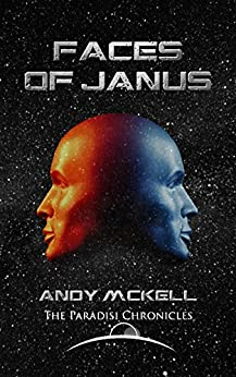 Faces of Janus (Janus Paradisi Book 1) by [McKell, Andy]