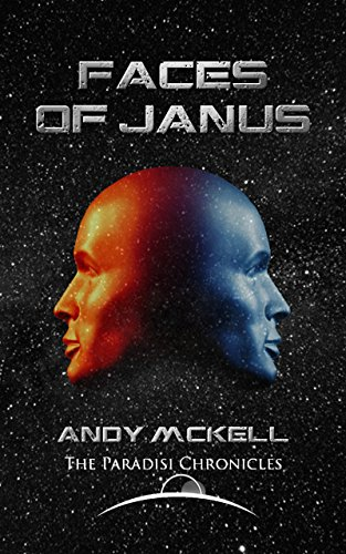 Faces of Janus (Janus Paradisi Book 1) by [McKell, Andy]