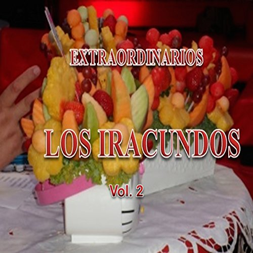 Los Iracundos Stream or buy for $8.99 · Extraordinarios Vol. 2