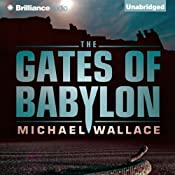 The Gates of Babylon: Righteous, Book 6 | Michael Wallace