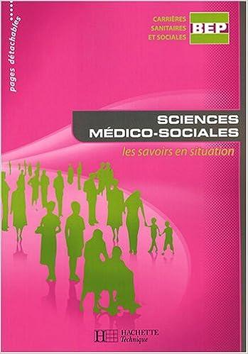 En ligne téléchargement Sciences médico-sociales BEP CSS : Les savoirs en situation epub, pdf