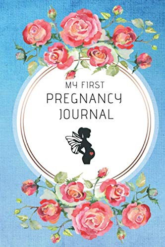 My First Pregnancy Journal: Watercolor Roses Memory Book. Notebook Diary Belly Book For Moms-To-Be (6x9, 110 Lined Pages)