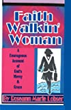 Faith Walk'in Woman, Roseann Lobser, 147004367X