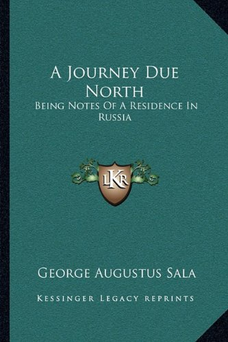 A Journey Due North: Being Notes Of A Residence In Russia pdf epub