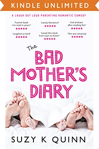 Bad Mother's Diary: A Feel Good Romantic Comedy (Bad Mother's Romance Book  1)