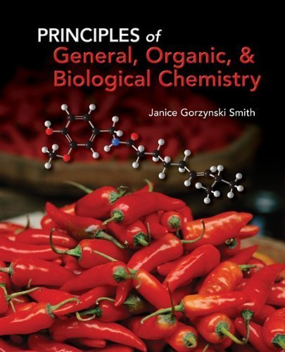 Principles of General, Organic, & Biological Chemistry 1st (first) edition by Janice Gorzynski Smith published by McGraw-Hill Science/Engineering/Math (2011) [Hardcover] pdf epub