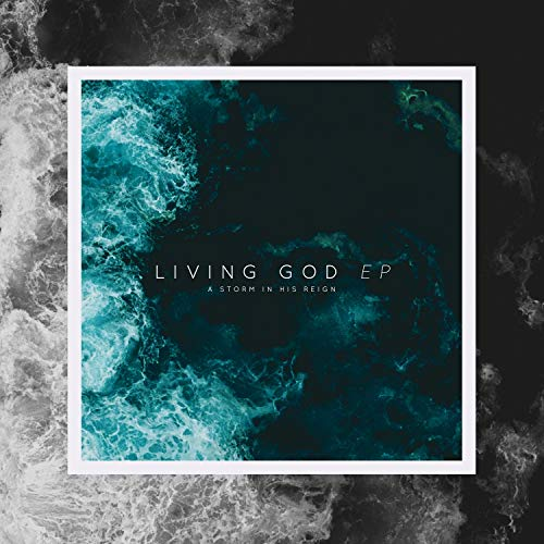 A Storm in His Reign - Living God (EP) 2018