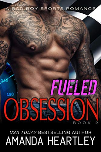 Fueled Obsession 2: A Bad Boy Sports Romance -