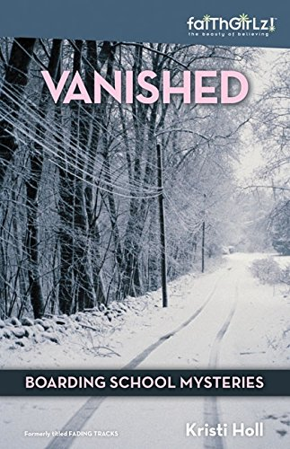 Vanished (Faithgirlz/Boarding School Mysteries)
