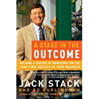 A Stake in the Outcome: Building a Culture of Ownership for the Long-Term Success of Your Business (English Edition)