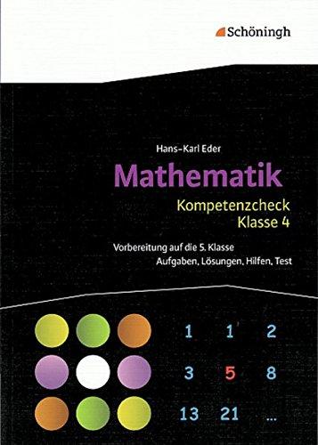 Mathematik Lernhilfen: Kompetenzcheck Mathematik - Klasse 4: Aufgaben, Lösungen, Hilfen, Test