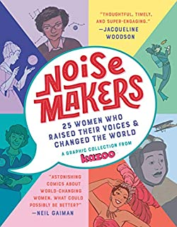 Book Cover: Noisemakers: 25 Women Who Raised Their Voices & Changed the World - A Graphic Collection from  Kazoo