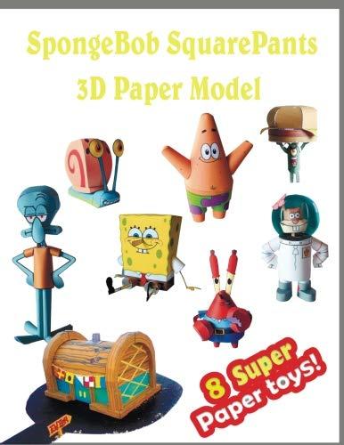 (SpongeBob SquarePants 3D Paper Model 8 Super Paper Toys: Interesting Paper Crafts for Children)
