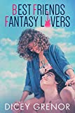 Best Friends, Fantasy Lovers (Kinky Friends Book 1)