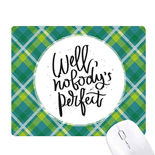 Well Nobody's Perfect Quote Green Lattices Grid Pixel Mouse Pad