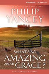 What's So Amazing About Grace? Participant's Guide