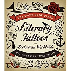 [(The Word Made Flesh: Literary Tattoos from Bookworms Worldwide)] [Author: Eva Talmadge] published on (October, 2010)