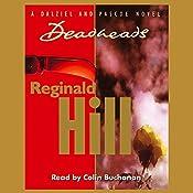 Deadheads: Dalziel and Pascoe Series, Book 7 | Reginald Hill