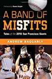 A Band of Misfits, Andrew Baggarly and Triumph Books Staff, 1600785980