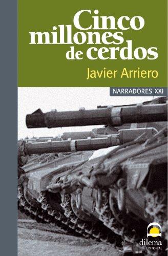 Cinco millones de cerdos (Spanish Edition) by [Retamar, Javier Arriero]