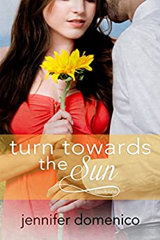 Turn Towards the Sun (The Sunflower Trilogy Book 1) by [Domenico, Jennifer]