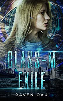 Class-M Exile by [Oak, Raven]