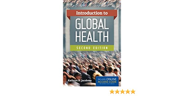 Introduction to global health kathryn h jacobsen 9781449688349 introduction to global health kathryn h jacobsen 9781449688349 public health amazon canada fandeluxe Image collections