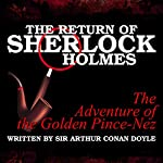 The Return of Sherlock Holmes - The Adventure of the Golden Pince-Nez | Sir Arthur Conan Doyle
