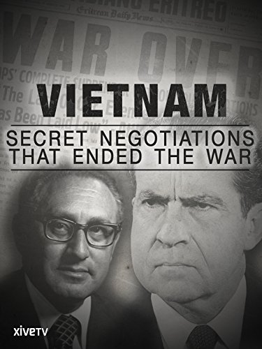 Vietnam: Secret Negotiations that Ended the War ()
