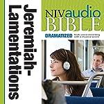 NIV Audio Bible: Jeremiah and Lamentations (Dramatized) | Zondervan