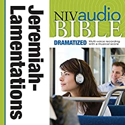 NIV Audio Bible: Jeremiah and Lamentations (Dramatized)