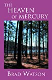 The Heaven of Mercury, Brad Watson, 1596880724