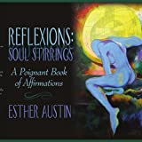 Reflexions: Soul Stirrings, Esther Austin, 1434312127