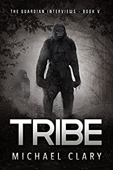 Tribe (The Guardian Interviews Book 5) by [Clary, Michael]