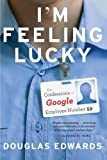 img - for I'm Feeling Lucky: The Confessions of Google Employee Number 59 book / textbook / text book