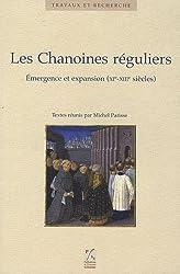 Les Chanoines réguliers : Emergence et expansion (XIe-XIIIe siècles)