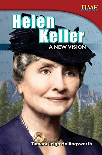 Helen Keller: A New Vision (library bound) (TIME FOR KIDS Nonfiction Readers) (Keller Shell)
