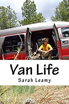 Van Life: Exploring the Northwest with two dogs, a cat, and a van by [Leamy, Sarah]