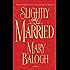 Slightly Married (Bedwyn Saga Book 1)