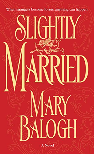 Slightly Married (Bedwyn Saga Book 1) by [Balogh, Mary]